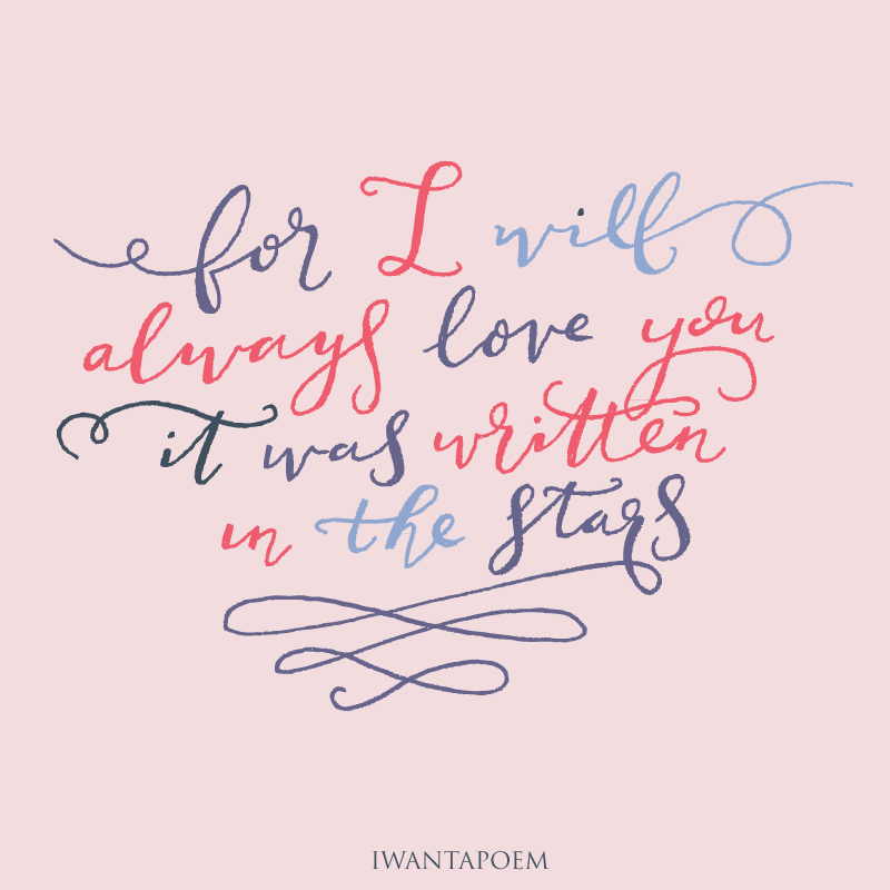 i will always love you - handlettered love quote - personalised poems from www.iwantapoem.co.uk
