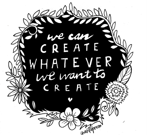 creator manifesto - we can create whatever we want to create #creatormanifesto